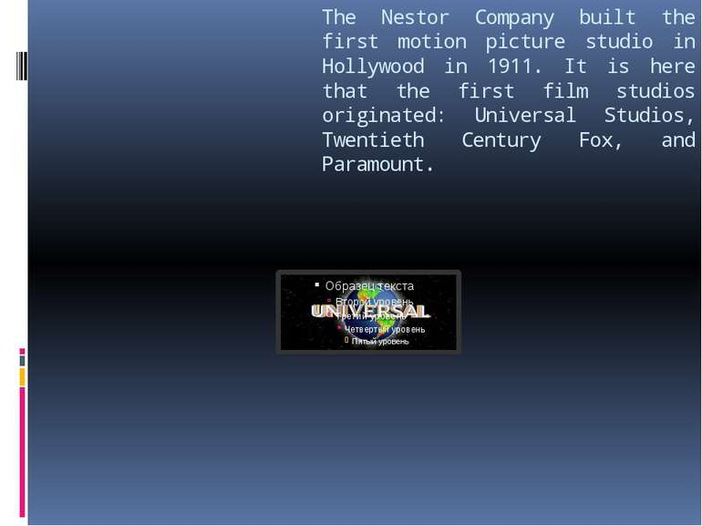 The Nestor Company built the first motion picture studio in Hollywood in 1911...