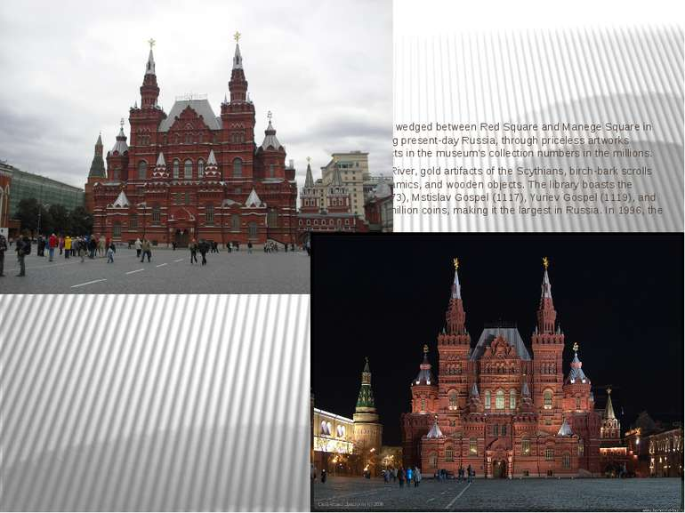 State Historical Museum TheState Historical Museumof Russiais a museum of...