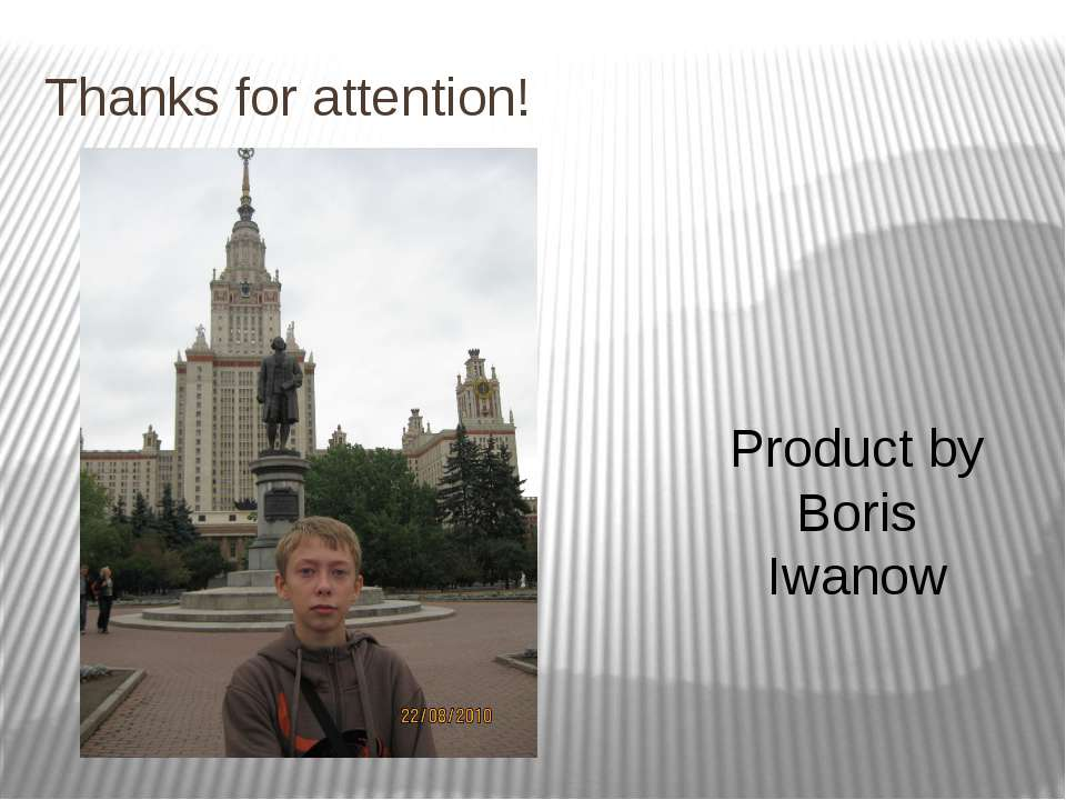 Thanks for attention! Product by Boris Iwanow
