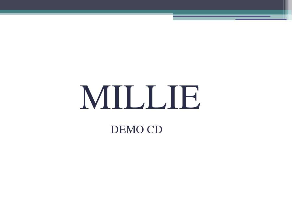 MILLIE DEMO CD