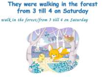 walk in the forest/from 3 till 4 on Saturday