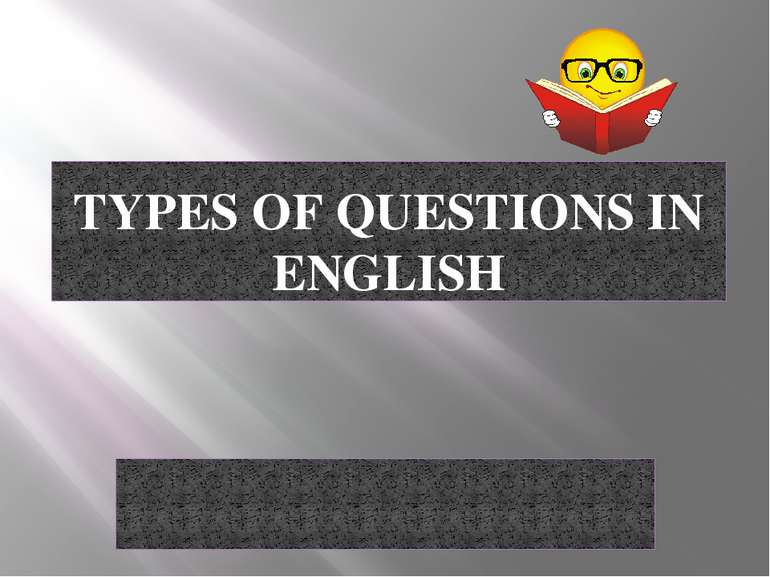 TYPES OF QUESTIONS IN ENGLISH