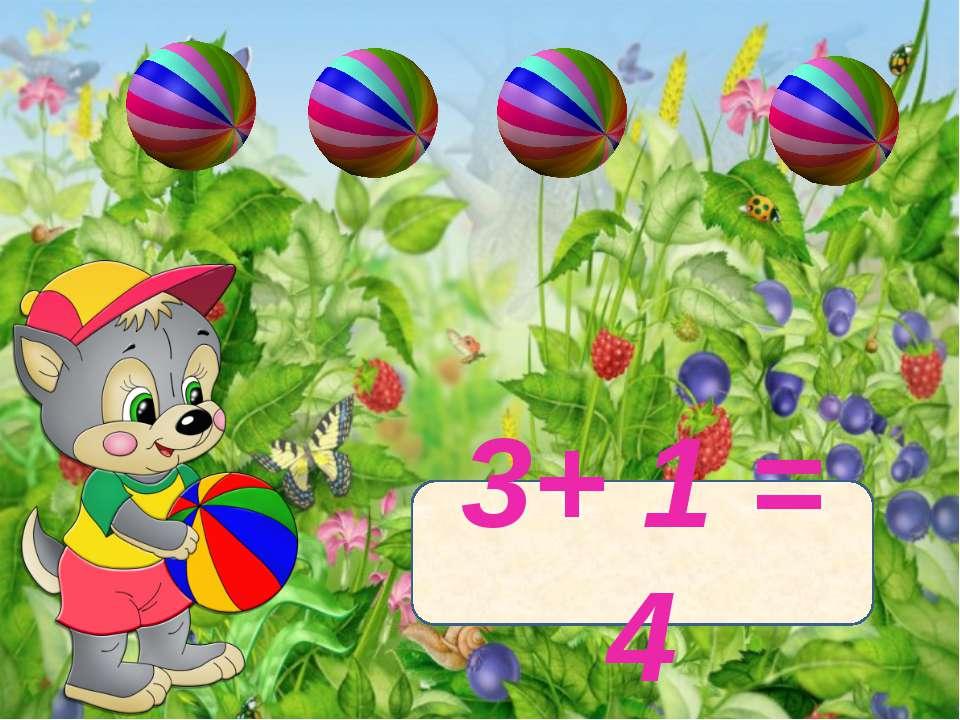 3+ 1 = 4
