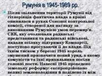 Румунія в 1945-1989 рр. Після звільнення території Румунії від гітлерівців фа...
