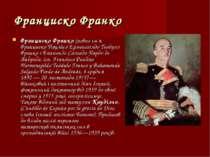 Франциско Франко Франциско Франко (повне ім'я Франциско Пауліно Ерменегілдо Т...