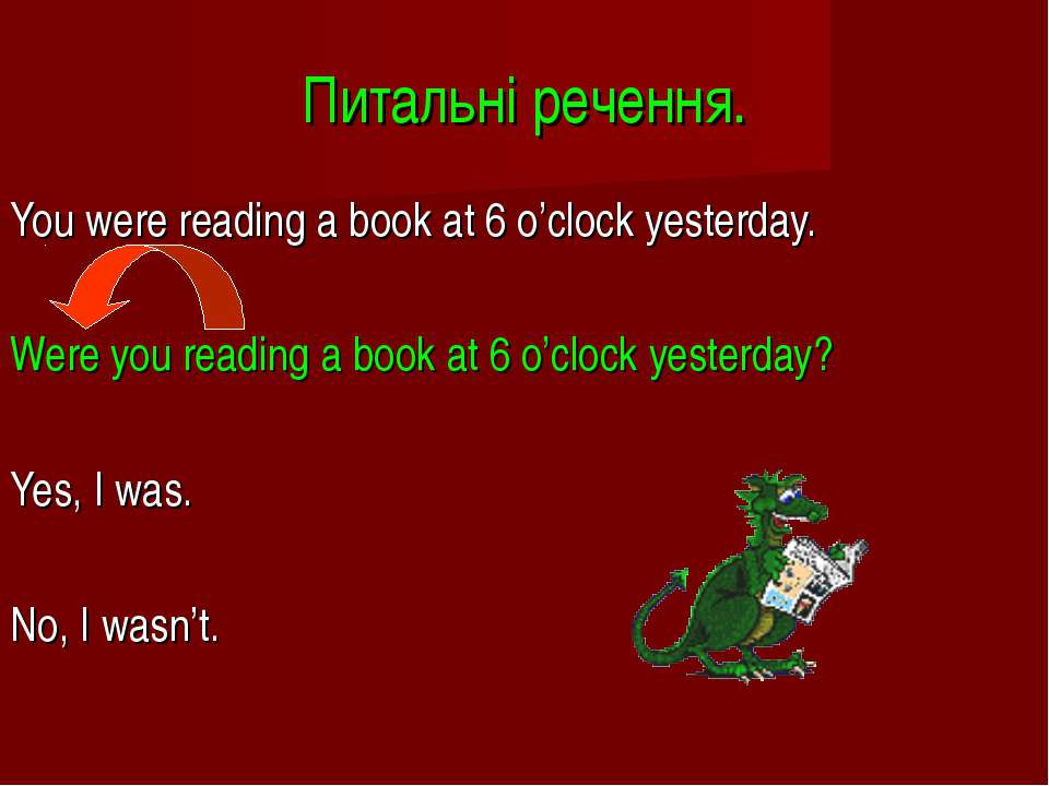 Питальні речення. You were reading a book at 6 o'clock yesterday. Were you re...