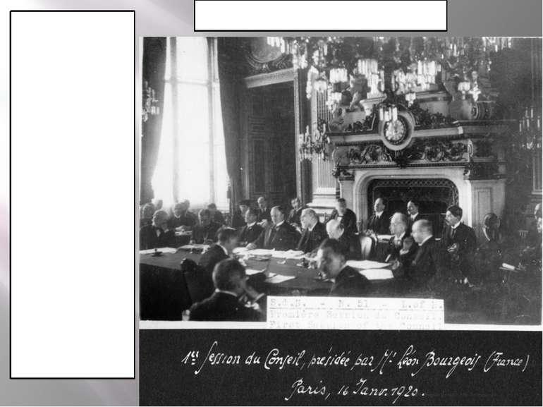 Перша Рада Ліги Націй President Leon Bourgeois (France), Eleutherios Venizelo...