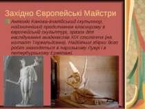 Західно Європейські Майстри Антоніо Канова-італійський скульптор, найзначніши...