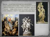 Живописіскульптуравідзначаються декоративно-театральними композиціями, тон...