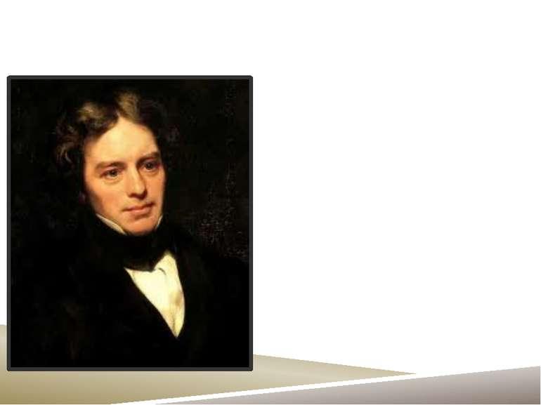 Майкл Фарадей Відкриття в 1831 р. англійцем Майклом Фарадеєм явища електромаг...