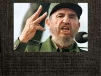 Фідель Кастро – невід'ємна частина кубинського народу, але коли спостерігаєш ...