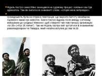 Фідель Кастро самостійно захищався на судовому процесі, оскільки сам був адво...