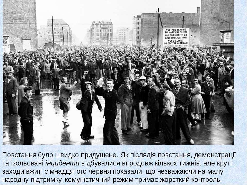 Повстання було швидко придушене. Як післядія повстання, демонстрації та ізоль...