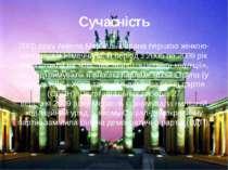 Сучасність 2005 рокуАнгела Меркельобрана першою жінкою-канцлером Німеччини....
