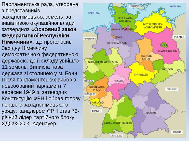 Парламентська рада, утворена з представників західнонімецьких земель, за ініц...