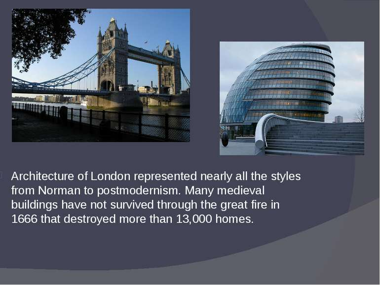 Architecture of London represented nearly all the styles from Norman to postm...