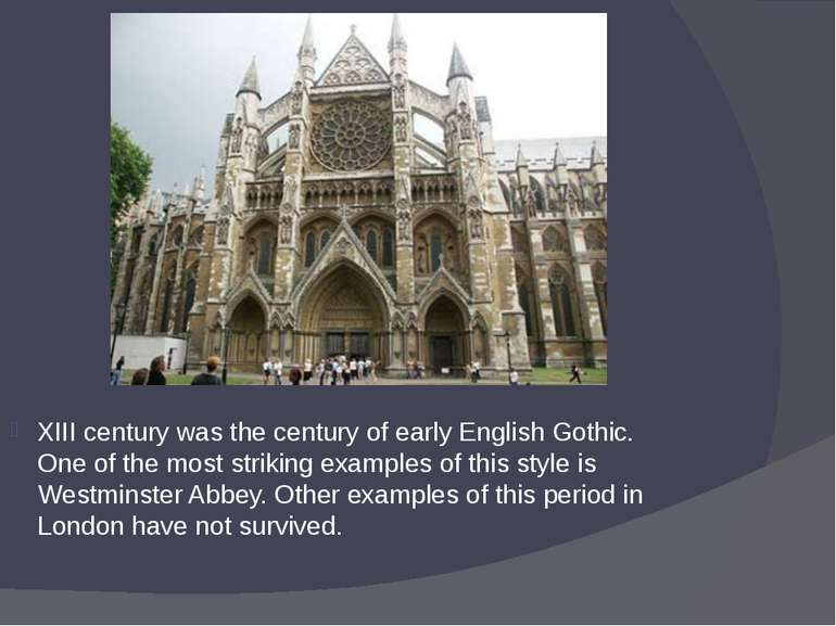XIII century was the century of early English Gothic. One of the most strikin...