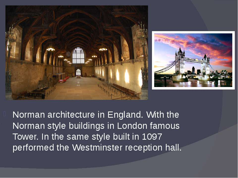 Norman architecture in England. With the Norman style buildings in London fam...