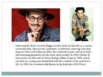 Following the film's success, Depp carved a niche for himself as a serious, s...