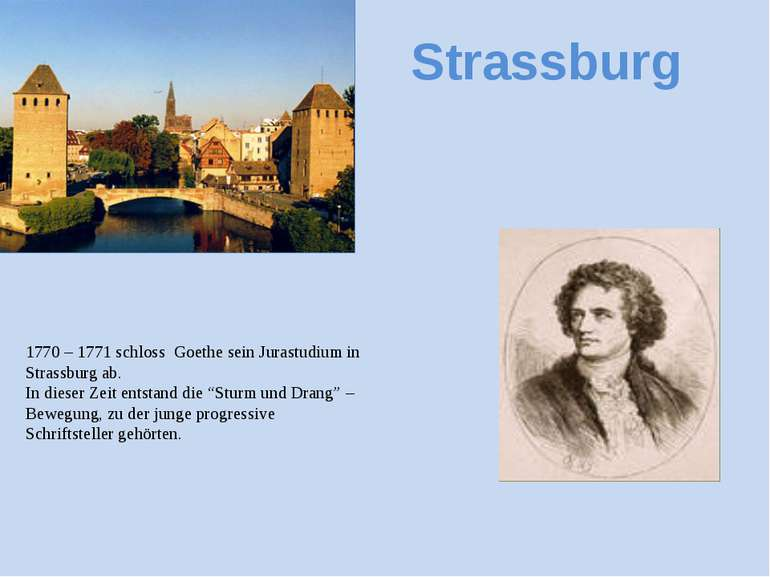 Strassburg 1770 – 1771 schloss Goethe sein Jurastudium in Strassburg ab. In d...