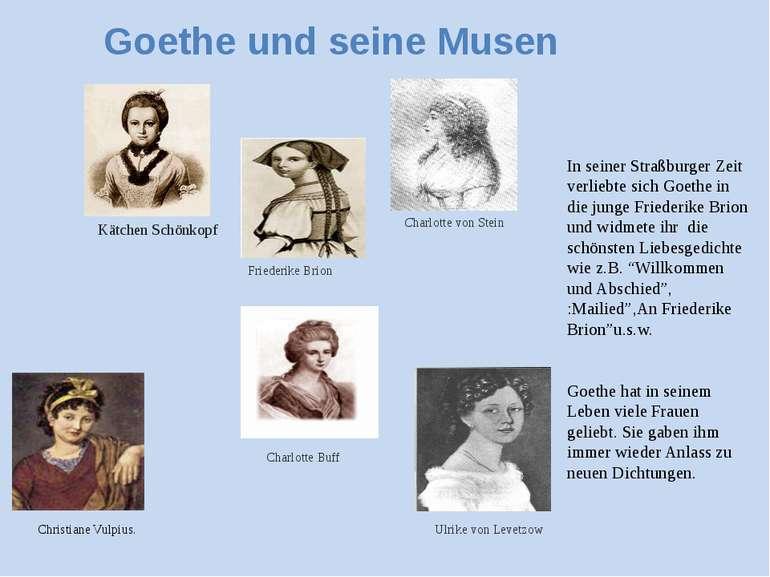 Goethe und seine Musen In seiner Straßburger Zeit verliebte sich Goethe in di...