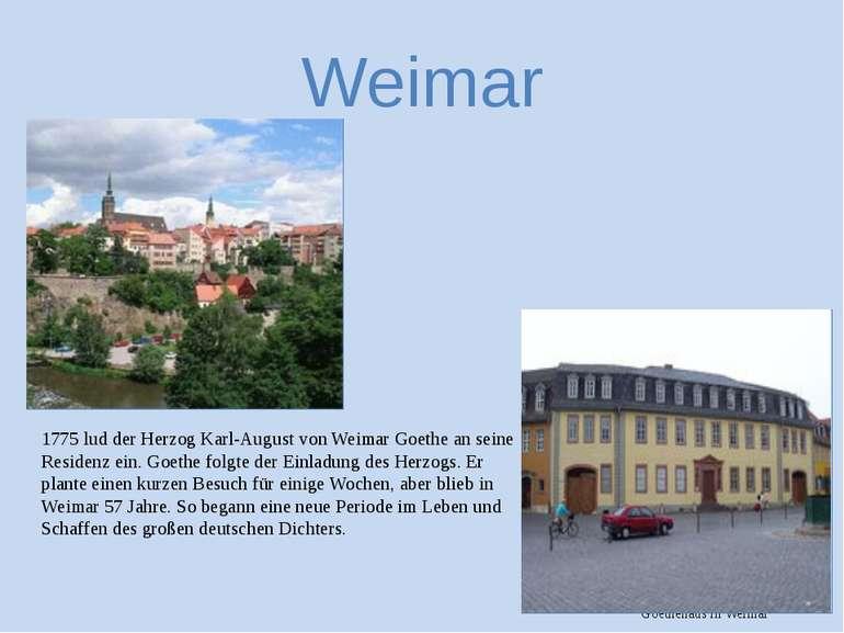 Weimar 1775 lud der Herzog Karl-August von Weimar Goethe an seine Residenz ei...