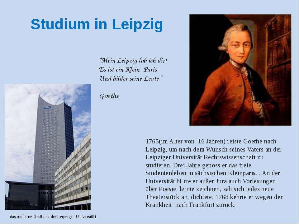 Studium in Leipzig 1765(im Alter von 16 Jahren) reiste Goethe nach Leipzig, u...