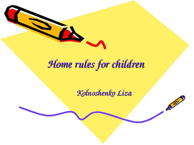 Home rules for children Kolnoshenko Liza