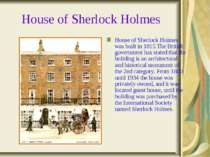 House of Sherlock Holmes House of Sherlock Holmes was built in 1815.The Briti...