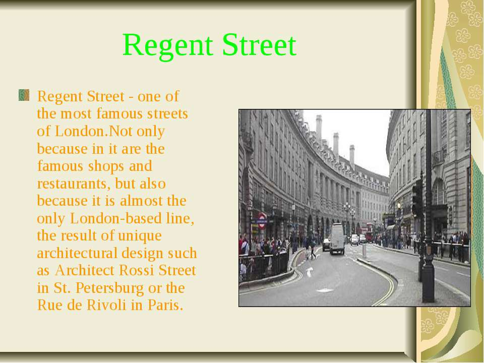Regent Street Regent Street - one of the most famous streets of London.Not on...