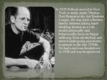 In 1929 Pollock moved to New York to study under Thomas Hart Benton at the Ar...