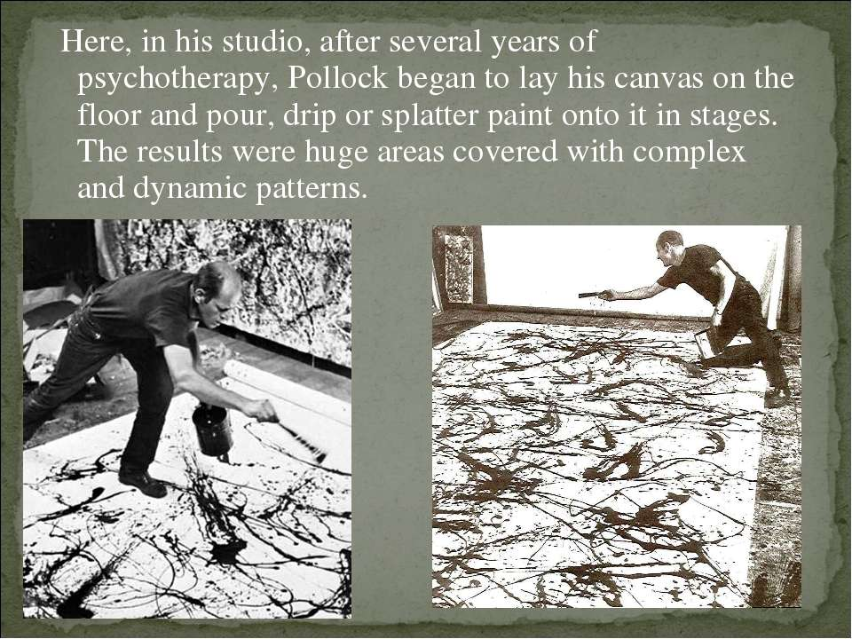 Here, in his studio, after several years of psychotherapy, Pollock began to l...