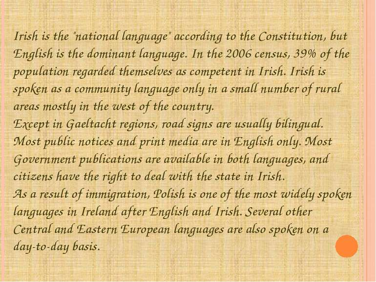 "Irish is the ""national language"" according to the Constitution, but English i..."