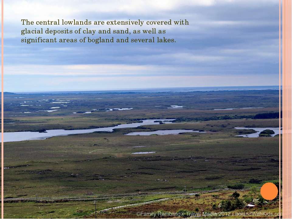 The central lowlands are extensively covered with glacial deposits of clay an...