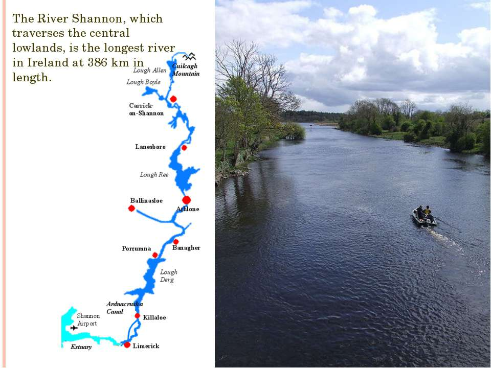 The River Shannon, which traverses the central lowlands, is the longest river...
