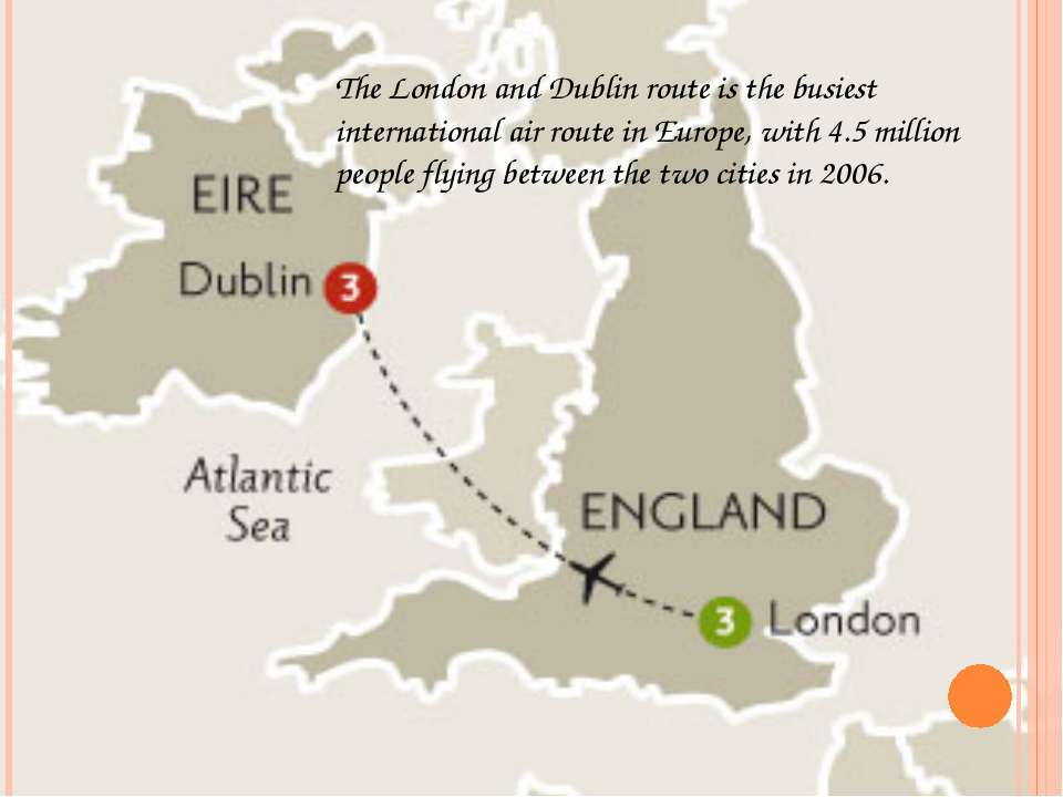 The London and Dublin route is the busiest international air route in Europe,...