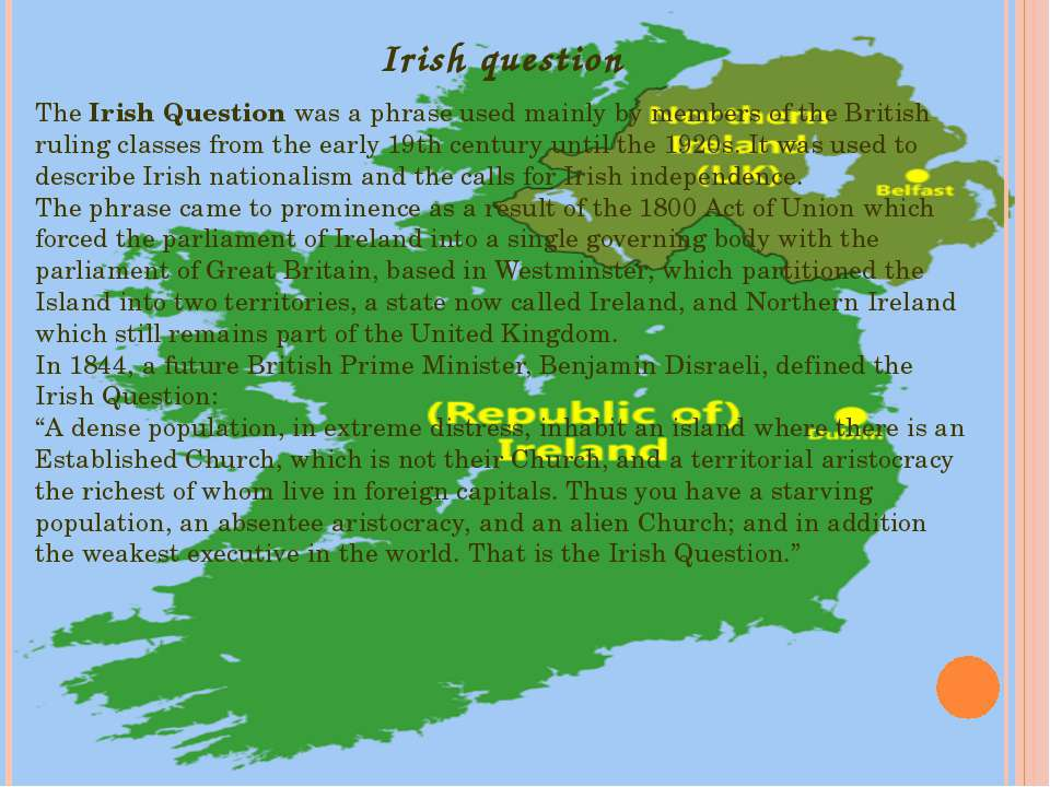 The Irish Question was a phrase used mainly by members of the British ruling ...