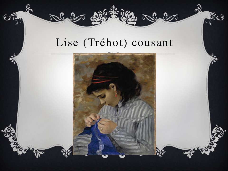 Lise (Tréhot) cousant
