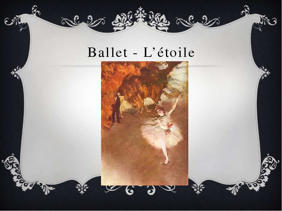 Ballet - L'étoile