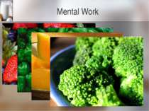 Mental Work Vitamin C Vitamin C helps the body maintain healthy tissues and a...