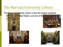 TheHarvard University Library TheHarvard University Libraryis also the lar...