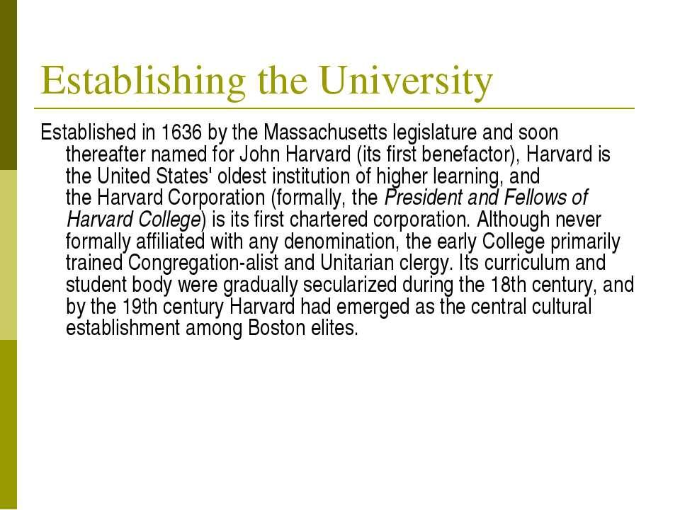 Establishing the University Established in 1636 by theMassachusetts legislat...