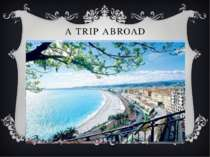 A TRIP ABROAD Everyone knows that modern man is the personality of a versatil...