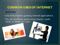 COMMON USES OF INTERNET SHOPPING one of the fastest growing Internet applicat...