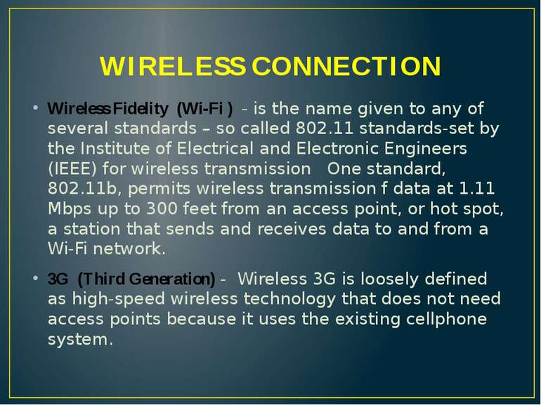 WIRELESS CONNECTION Wireless Fidelity (Wi-Fi ) - is the name given to any of ...