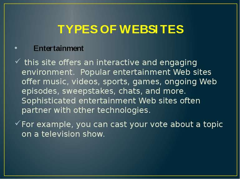 TYPES OF WEBSITES Entertainment this site offers an interactive and engaging ...