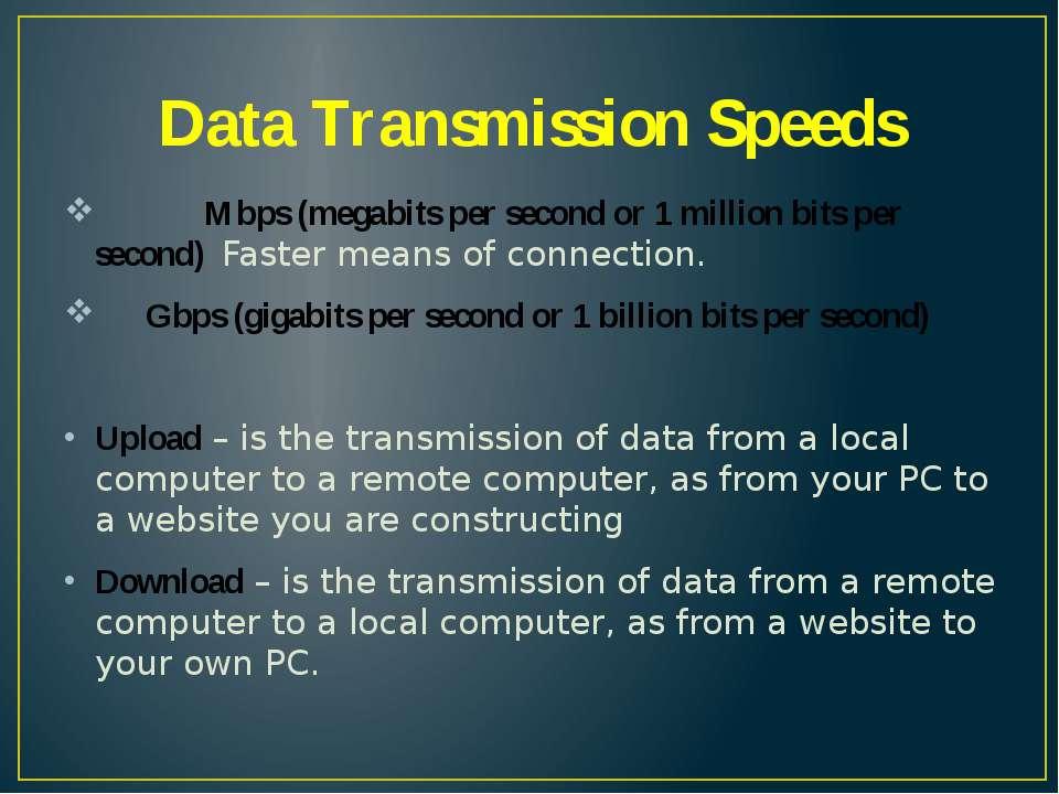 Data Transmission Speeds Mbps (megabits per second or 1 million bits per seco...