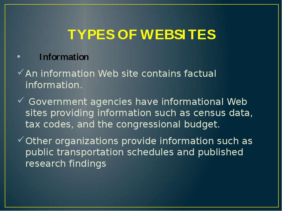 TYPES OF WEBSITES Information An information Web site contains factual inform...