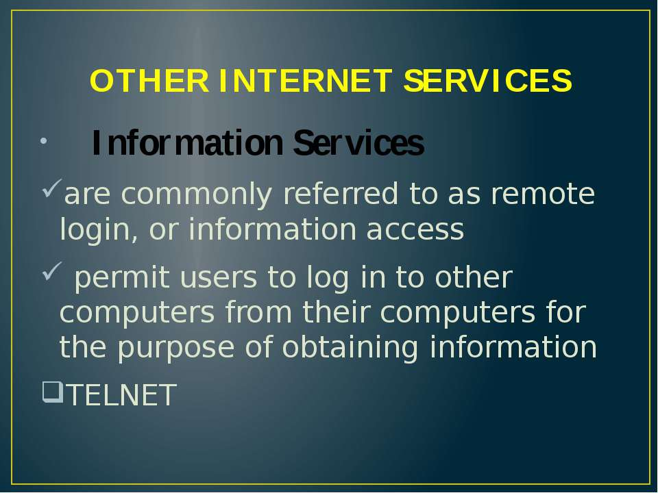 OTHER INTERNET SERVICES Information Services are commonly referred to as remo...