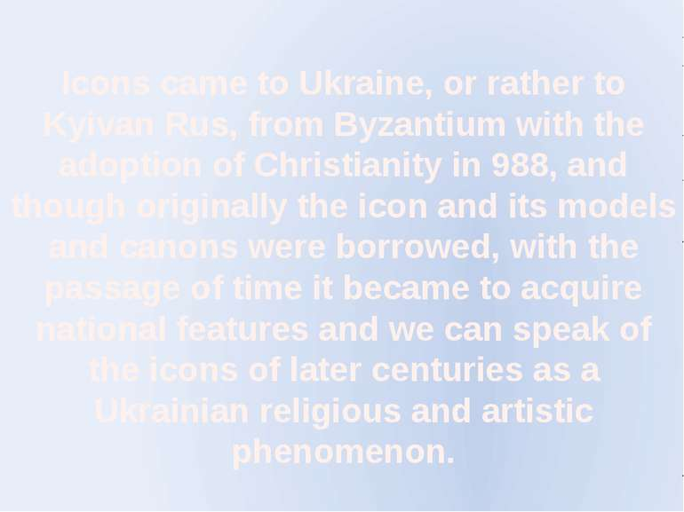 Icons came to Ukraine, or rather to Kyivan Rus, from Byzantium with the adopt...